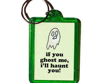 if you ghost me keychain