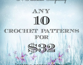 Crochet Pattern 10 Pack - Pick any 10 Individual Patterns - Permission to sell finished items