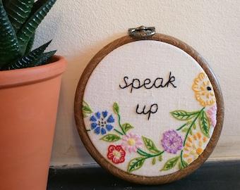 Hand embroidered hoop art - speak up
