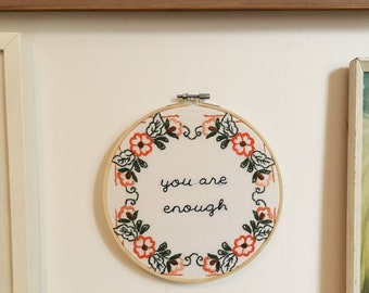 Large embroidery hoop art - you are enough