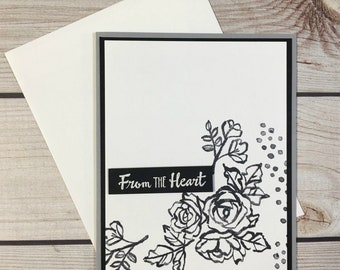 From The Heart Handmade Greeting Card, Black and White Floral, Birthday Card, Anniversary Card, Thinking Of You Card, Mother's Day Card