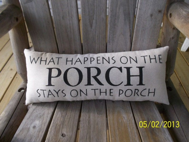 What happen on the porch Handmade Stenciled Primitive Rustic Pillow