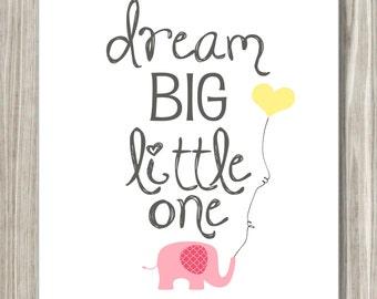 Dream Big Little One- DIGITAL FILE