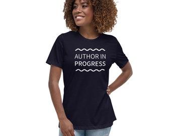 Author in Progress shirt // Women's relaxed shirt // Writer gift // Author gift // Nanowrimo gift