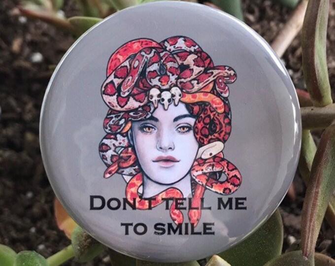 Don't Tell Me To Smile Medusa Magnets