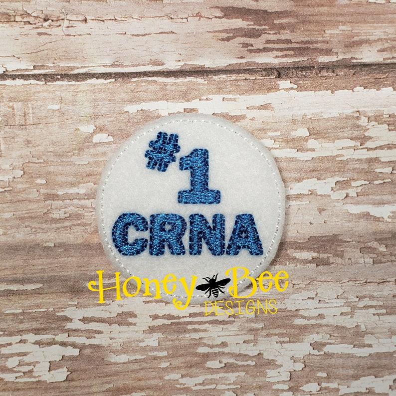 Number 1 CRNA Feltie File CRNA Feltie File Nurse Anesthetists Feltie Design CRNA Feltie Design Nurse Feltie Embroidery Design