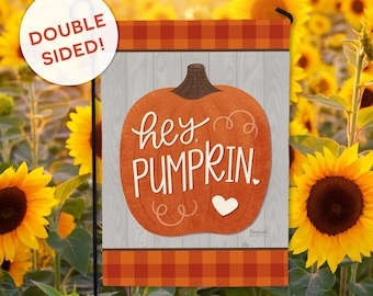 Hey Pumpkin Garden Flag - DOUBLE SIDED - Ready to Ship - Cute Harvest Autumn Fall Farmhouse Welcome Flag Yard Decor Hennel Paper Co