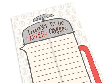 Coffee Notepad - Funny To Do List - Desk Notepad - Daily To Do List Notepad - Things to do after coffee - French Press Coffee Notepad