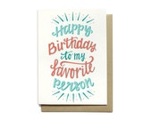 Birthday Card - Happy Birthday to my Favorite Person Birthday Card - Friend Birthday - Hand Lettered