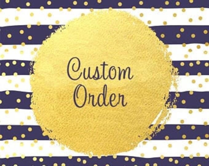 Custom Order for Holly
