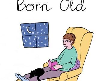 Art Print - Born Old