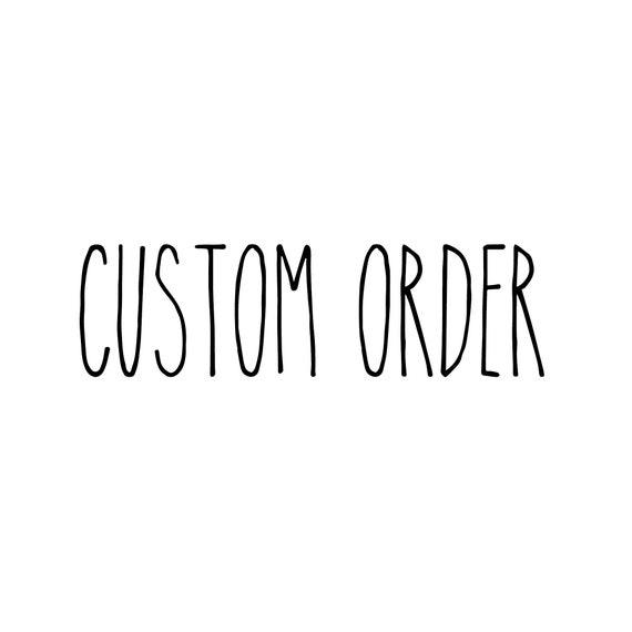 custom order for Marc