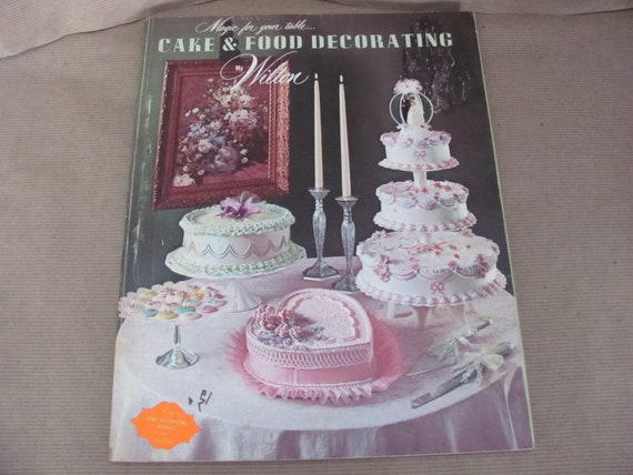 Vintage Cake Decorating Book 1970's Wilton Cake and Food ...