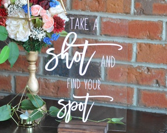 Take a Seat and Find Your Spot Acrylic Wedding Sign Find Your Seat Sign Acrylic Sign Shot Glass Seating Sign Clear Acrylic Table Sign