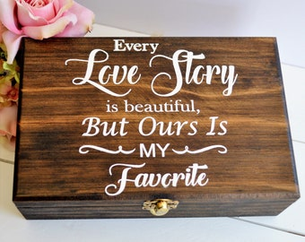 Advice To The Bride Box, Every Love Story Is Beautiful But Ours Is My Favorite Wedding Gift Keepsake Box Love Letters Box Wooden Jewelry Box
