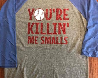 Y0u're ki11in me smalls raglan shirt Baseball