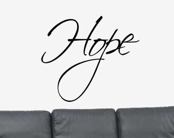 Hope... Inspirational Motivational Vinyl Wall Art Decal Sticker -Inspirational Wall Decal - Vinyl Wall Decal- Motivational Wall Decal