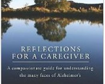 Reflections For A Caregiver..Book