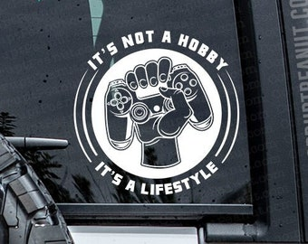 It's not a hobby its a Lifestyle Gamer Vinyl Decal, car decal, laptop decal, laptop sticker, stickers, water bottle sticker