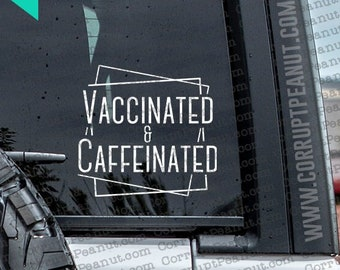 Vaccinated and Caffeinated Vinyl Decal, car decal, laptop decal, laptop sticker, stickers, water bottle sticker