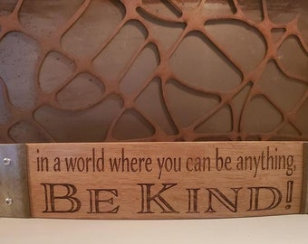 Be Kind - Engraved Wine Barrel Stave Sign/Free Shipping/Wine Sayings/Gifts/Home Decor