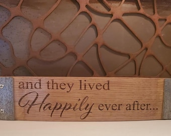 They lived Happily ever after ... - Engraved Wine Barrel Stave Sign/Free Shipping/Wine Sayings/Gifts/Home Decor