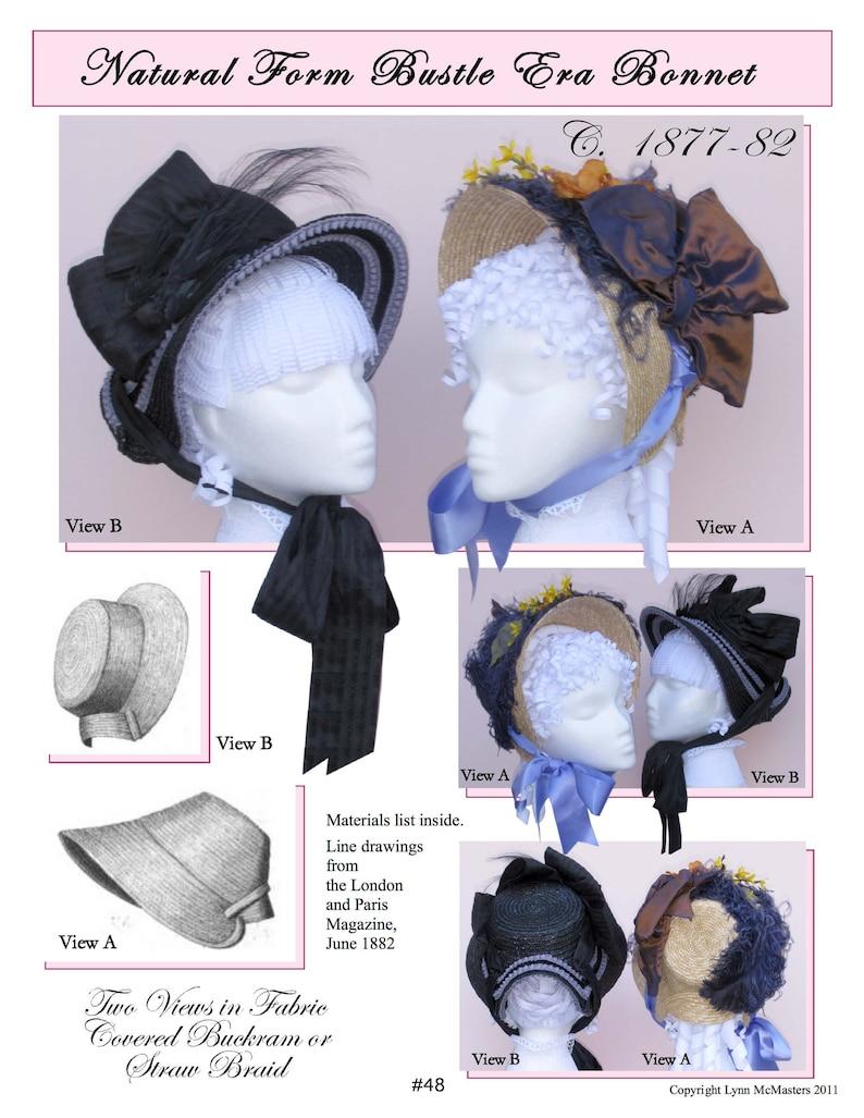 Victorian Hat History   Bonnets, Hats, Caps 1830-1890s     Victorian 1877-82 Natural Form Bustle Era Bonnet Sewing Pattern by Lynn McMasters #48 $12.95 AT vintagedancer.com
