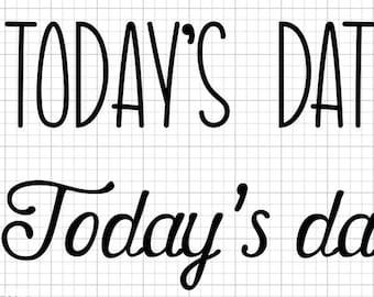 Todays' Date Is... vinyl decal