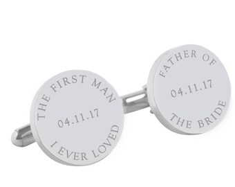 Personalised Wedding cufflinks for the Father of the Bride - First Man I Ever Loved Personalized round silver cufflinks for your wedding