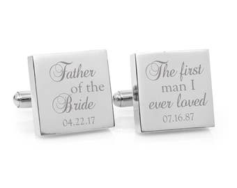 Father of the Bride, First Man I Ever Loved - Engraved personalized square silver cufflinks, personalised wedding gift