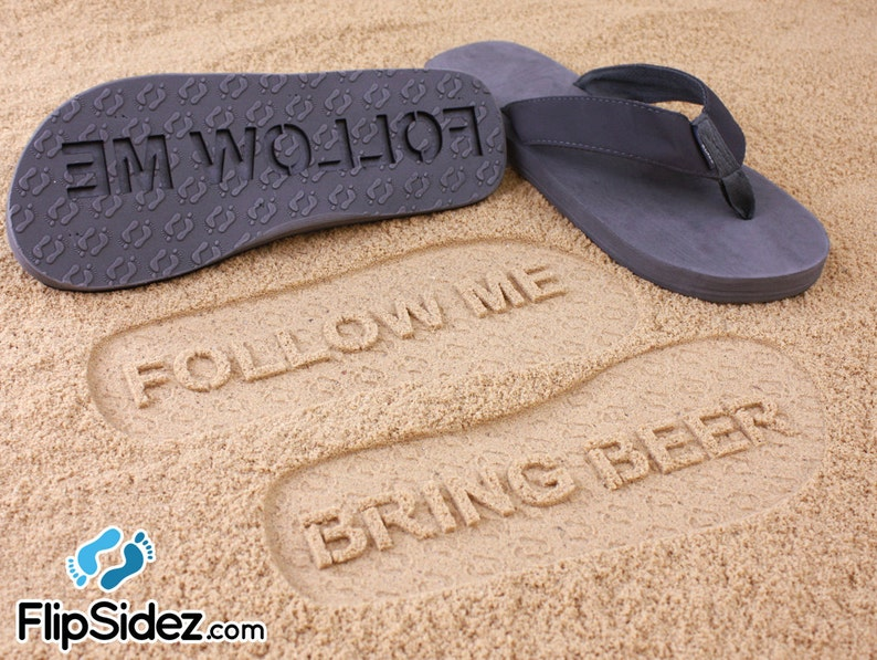 f0e5b0e039d0a6 Custom Follow Me BRING BEER flip flops Made to Order Sand