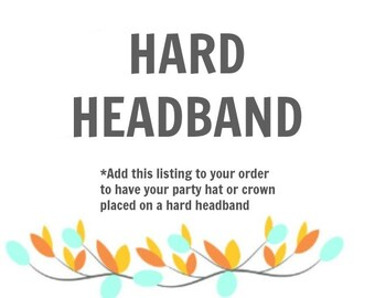 Put your crown/hat on a hard headband upgrade