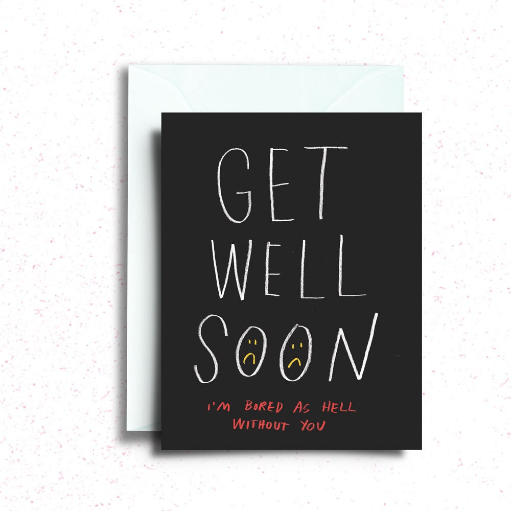 Get Well Soon Im Bored Greeting Card Etsy