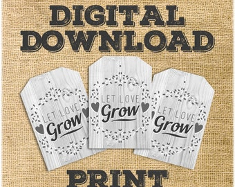 Let Love Grow - rustic grey washed wood style favor tag - DIGITAL DOWNLOAD print at home DIY wedding