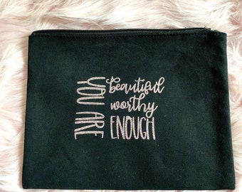 Inspirational Large Cosmetic Bag-Pouch Makeup Bag You are enough