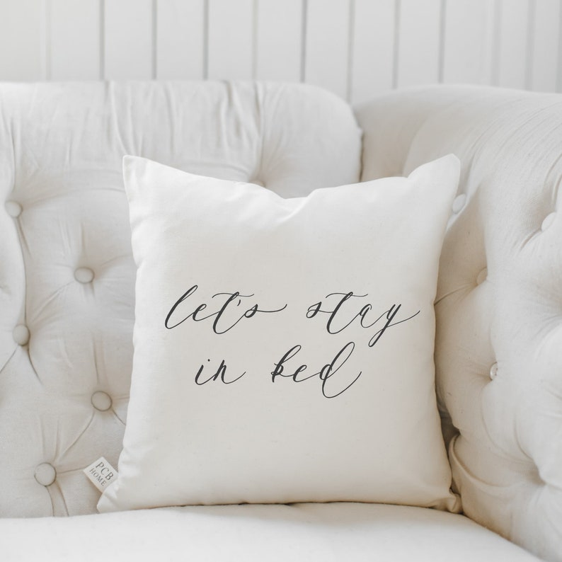 Throw Pillow  Let's Stay In Bed calligraphy home decor image 0