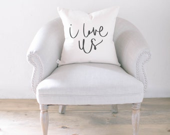 Throw Pillow - I Love Us, Calligraphy, Choose Your Favorite Fabric Color, Text Color, Font Design, Cover Size and Fill in Listing!