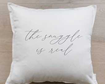 Throw Pillow - The Snuggle is Real Calligraphy, Outer Edge Seam, Choose Your Fabric Color, Text Color, Cover Size, and Fill in Listing!