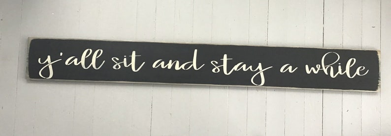 27442b61af24 S905 Handmade Wood 5ft Long Sign. y all sit and stay a