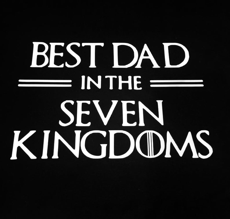 4956127c Best dad in the seven kingdoms best dad shirt game of | Etsy