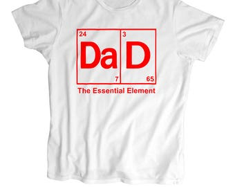 0c9c3f39 Dad - The Essential Element -Father's day Gift-Geek T Shirt - Screen  Printed, T Shirt -100% Cotton-