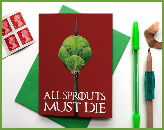 "Game of Thrones Christmas Card ""All Sprouts Must Die"". Sprout on a spike Valar Morghulis"