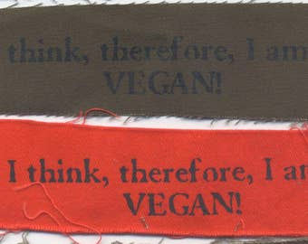 I Think...Therefore I Am... Vegan! Patch