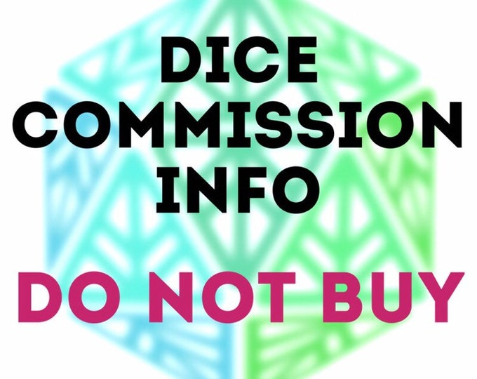 Custom Dice Commission Info DO NOT BUY