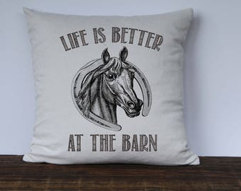 Farmhouse Pillow Cover, Horse Pillow Cover, Life is Better at the Barn, Horse Decor, Decorative couch pillow, Nursery Decor, Bedrooom Pillow