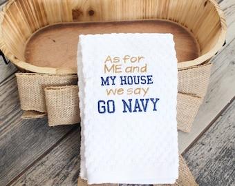 We Say Go Navy Kitchen Towel - Go Navy Towel - Go Navy Beat Army Towel - Go Navy Home Decor - Navy Family Gift - USNA Family Gift