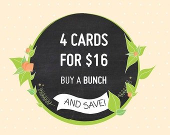 Mix and Match Any 4 Cards- Bulk Buy