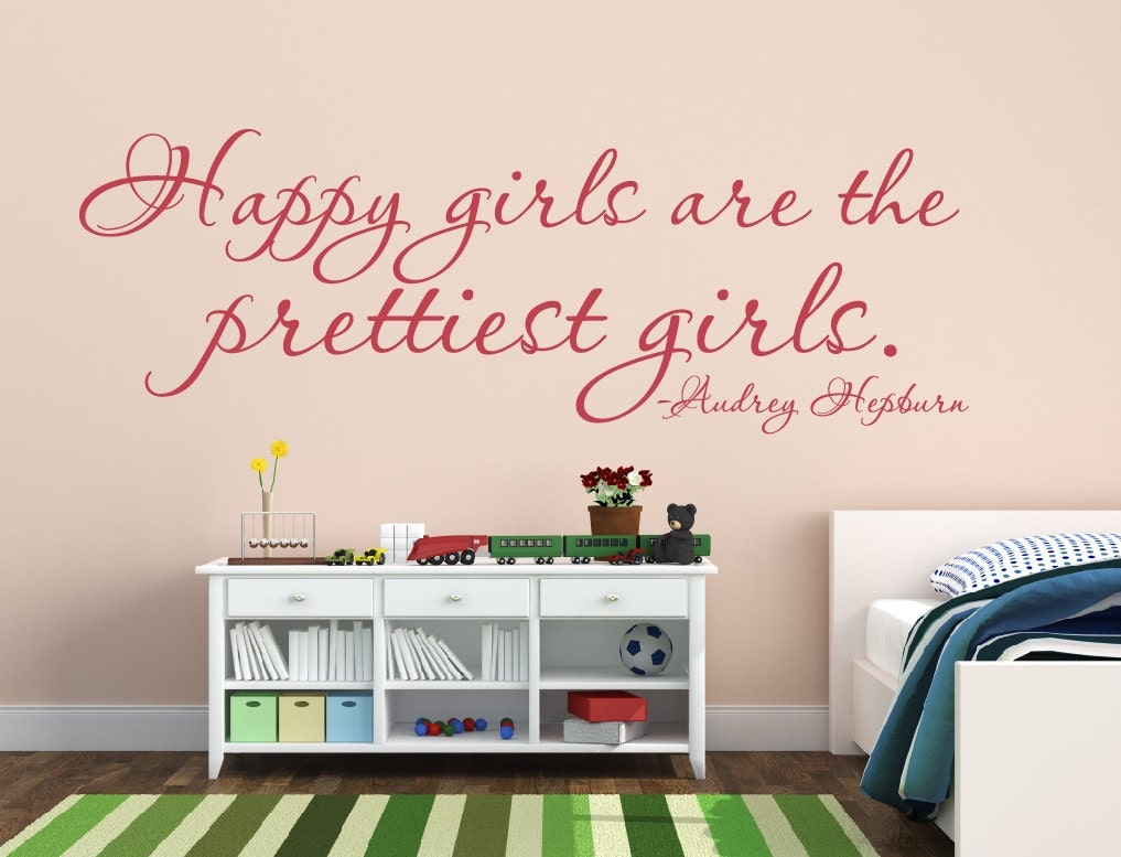 Baby Girl Nursery Wall Decal Happy Girls Are The Prettiest Etsy