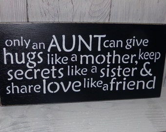 Only An Aunt Can Give Hugs Like A Mother Sign, Aunt Sign, Gift For Aunt, New Aunt Sign