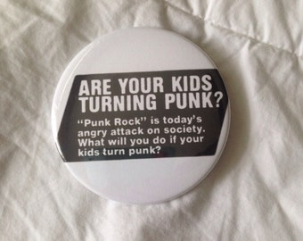 Are Your Kids Turning Punk? Button